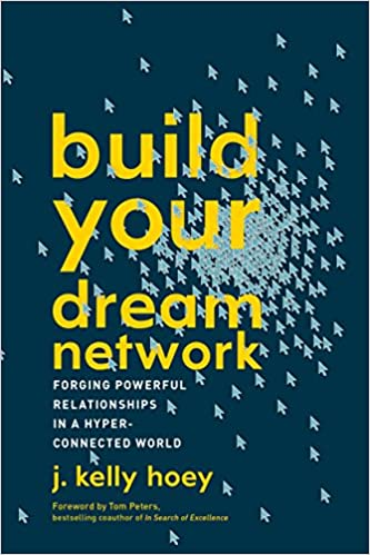 Build Your Dream Network: Forging Powerful Relationships in a Hyper-connected World - Book