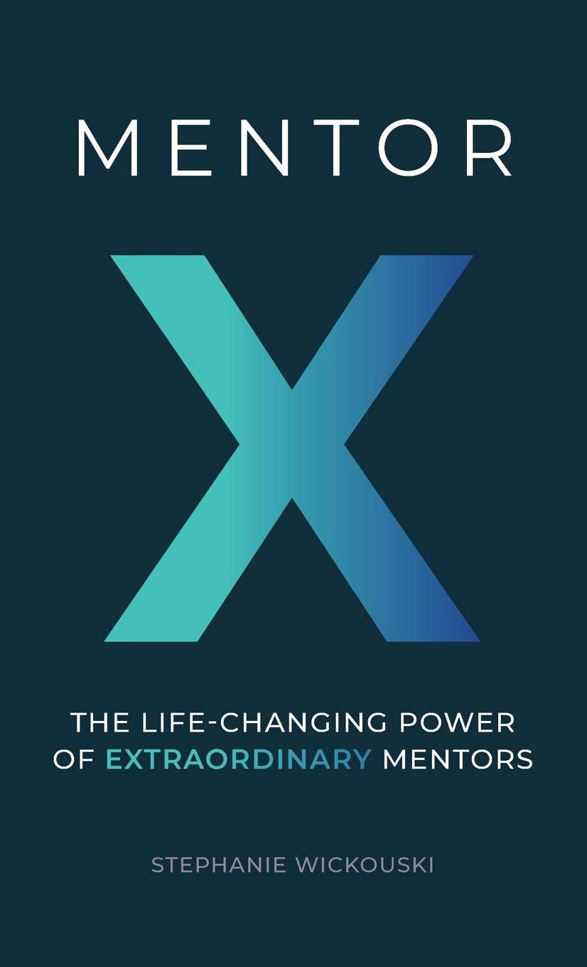 Mentor X: The Life-Changing Power of Extraordinary Mentors - Book