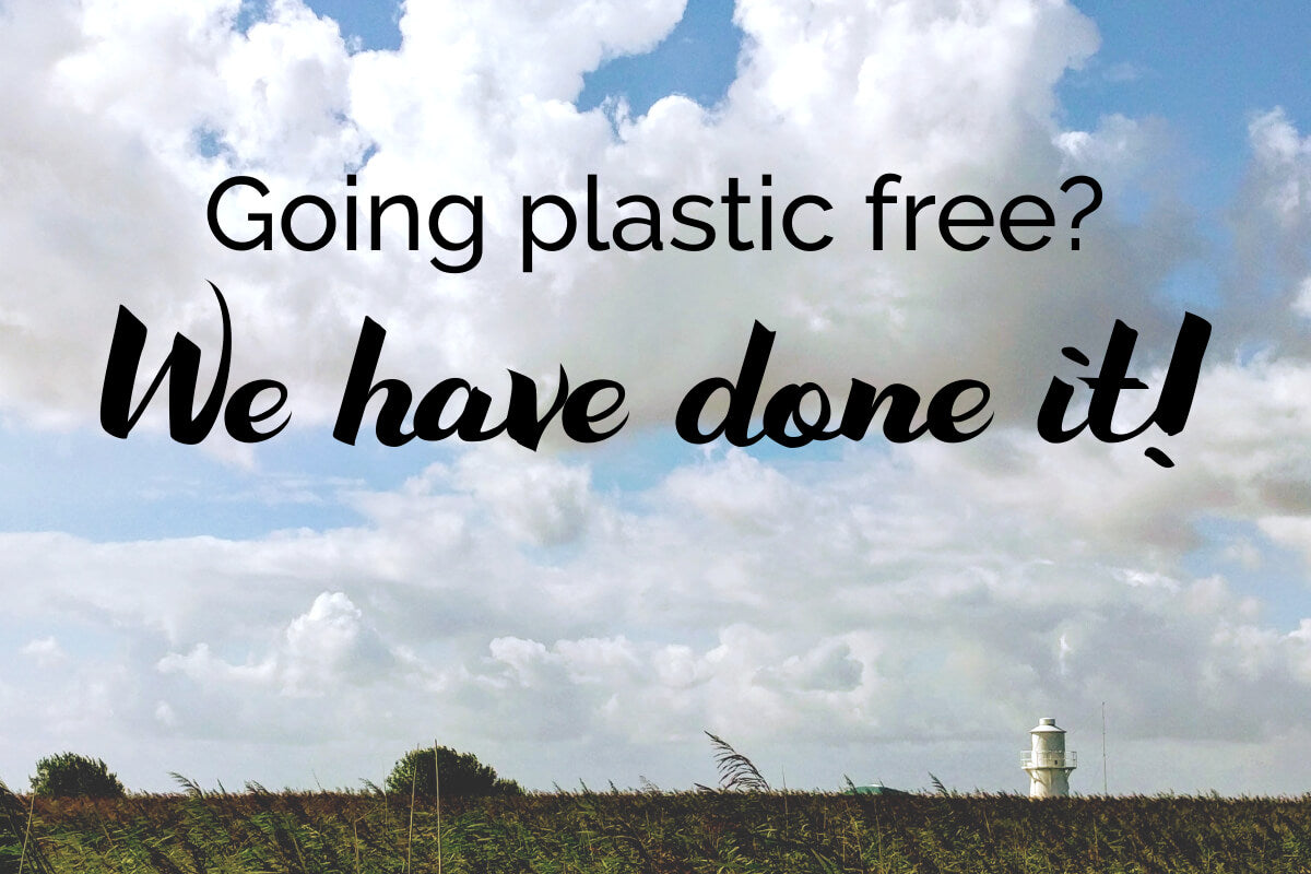 Going plastic free? We have done it!