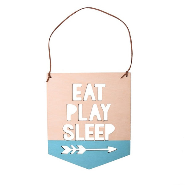 Shop Eat Play Sleep Wooden Sign -  Accessories For A Happy Trendy Modern Home at Low Prices  Color Home Happy