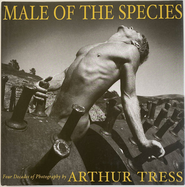 Male of the Species By Arthur Tress Hardcover: 166 pages Publisher: FotoFactory Press, 1st edition (1999)