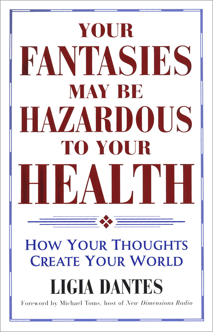 Your Fantasies May Be Hazardous To Your Health