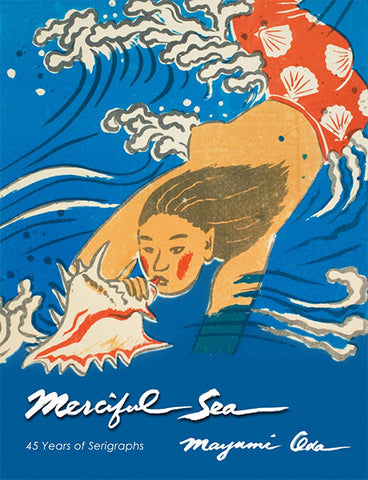Merciful Sea - 45 Years of Serigraphs