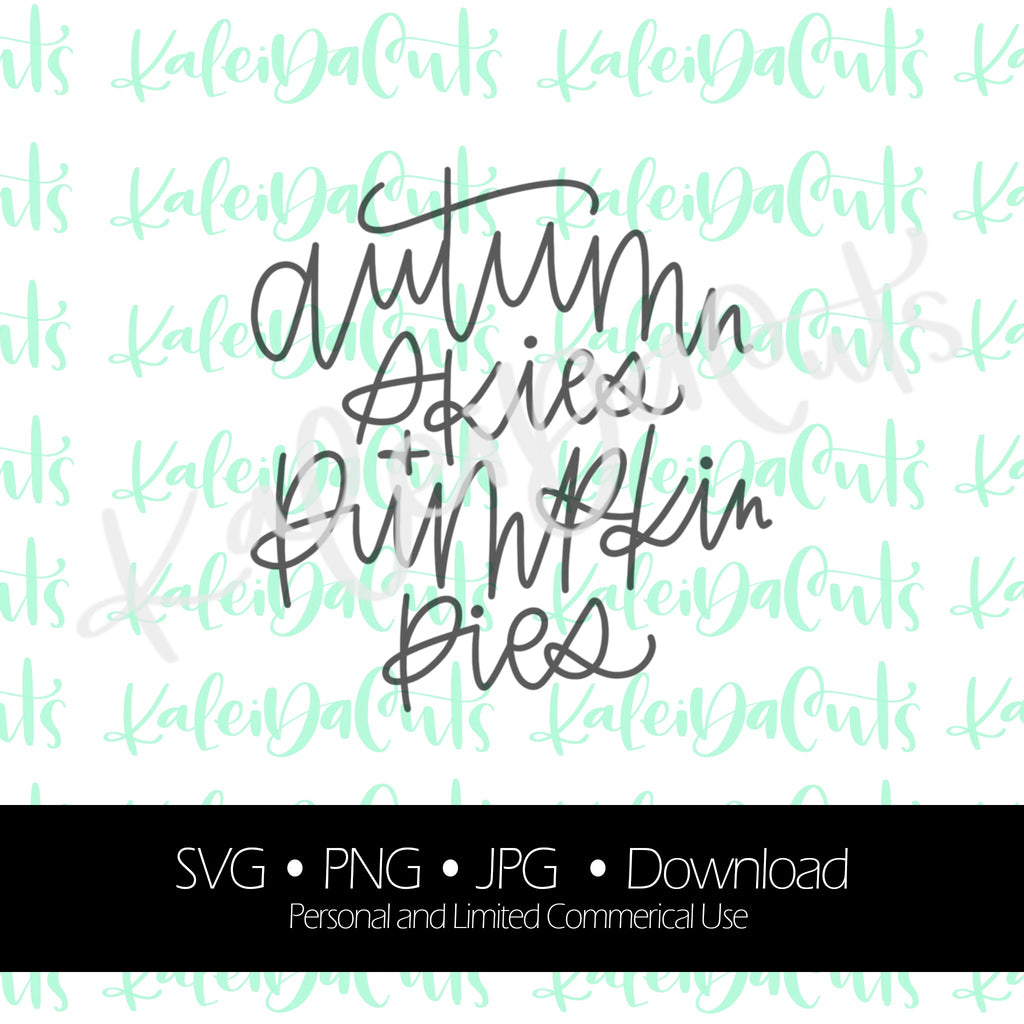 Autumn Skies and Pumpkin Pies Lettering - Digital Download.