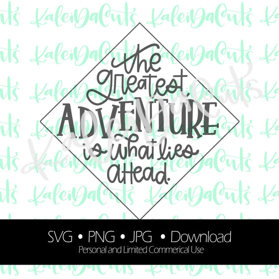 The Greatest Adventure is What Lies Ahead Digital Download.