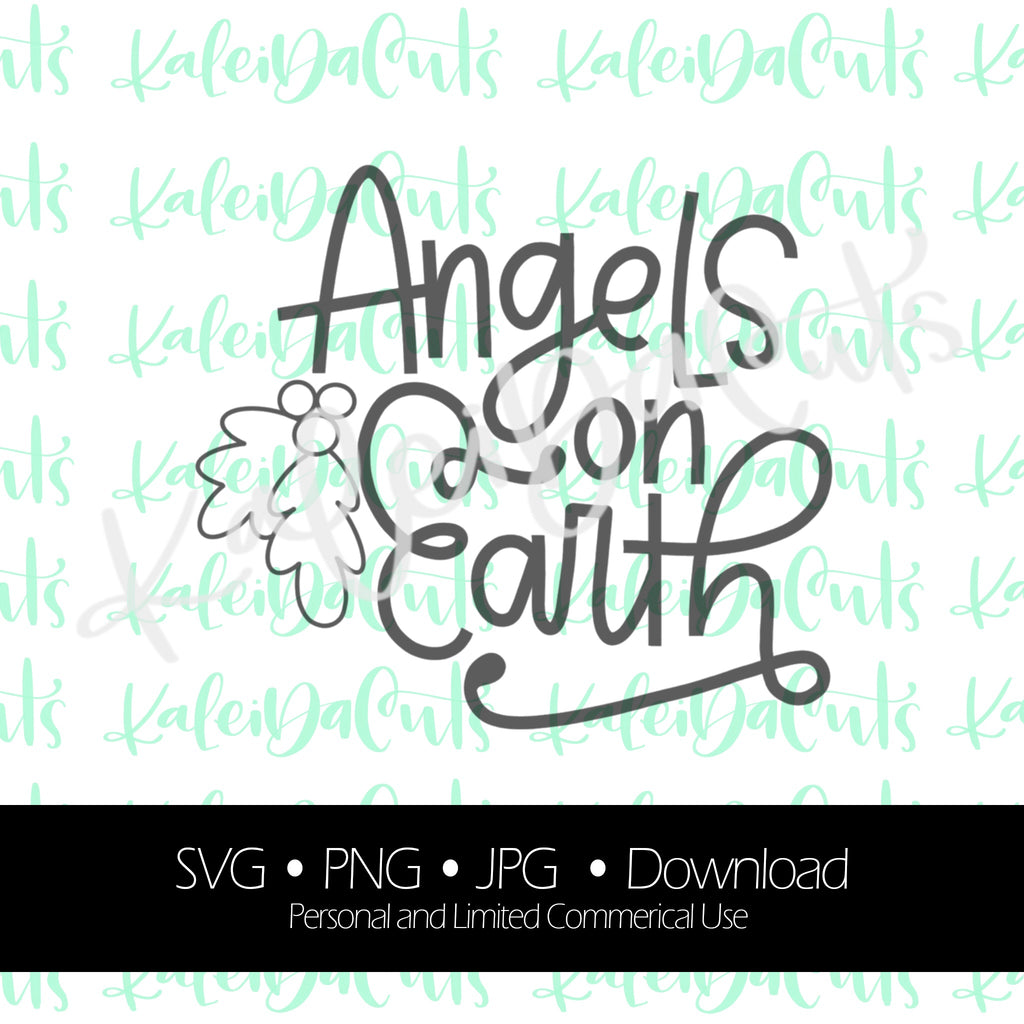 Angels on Earth Digital Download. KaleidaCuts Lettering.
