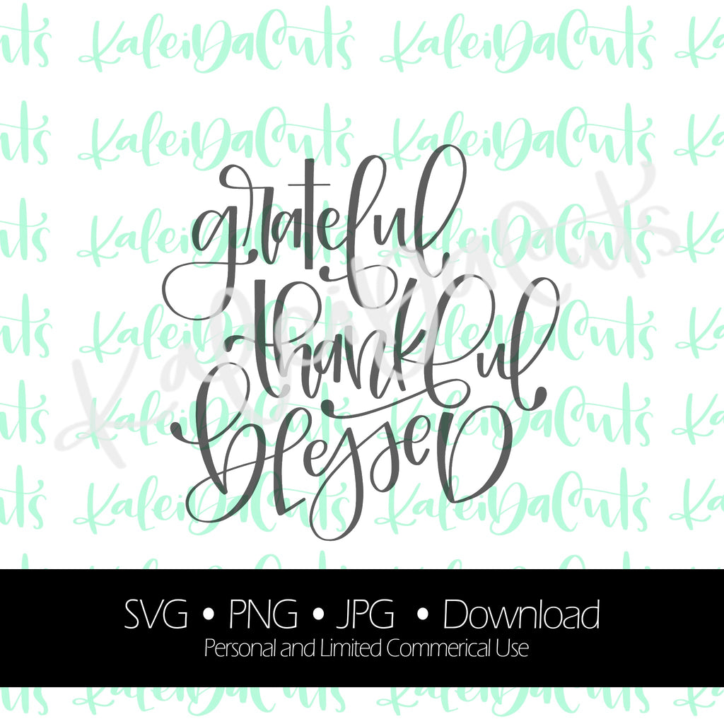 Grateful Thankful Blessed Lettering Digital Download