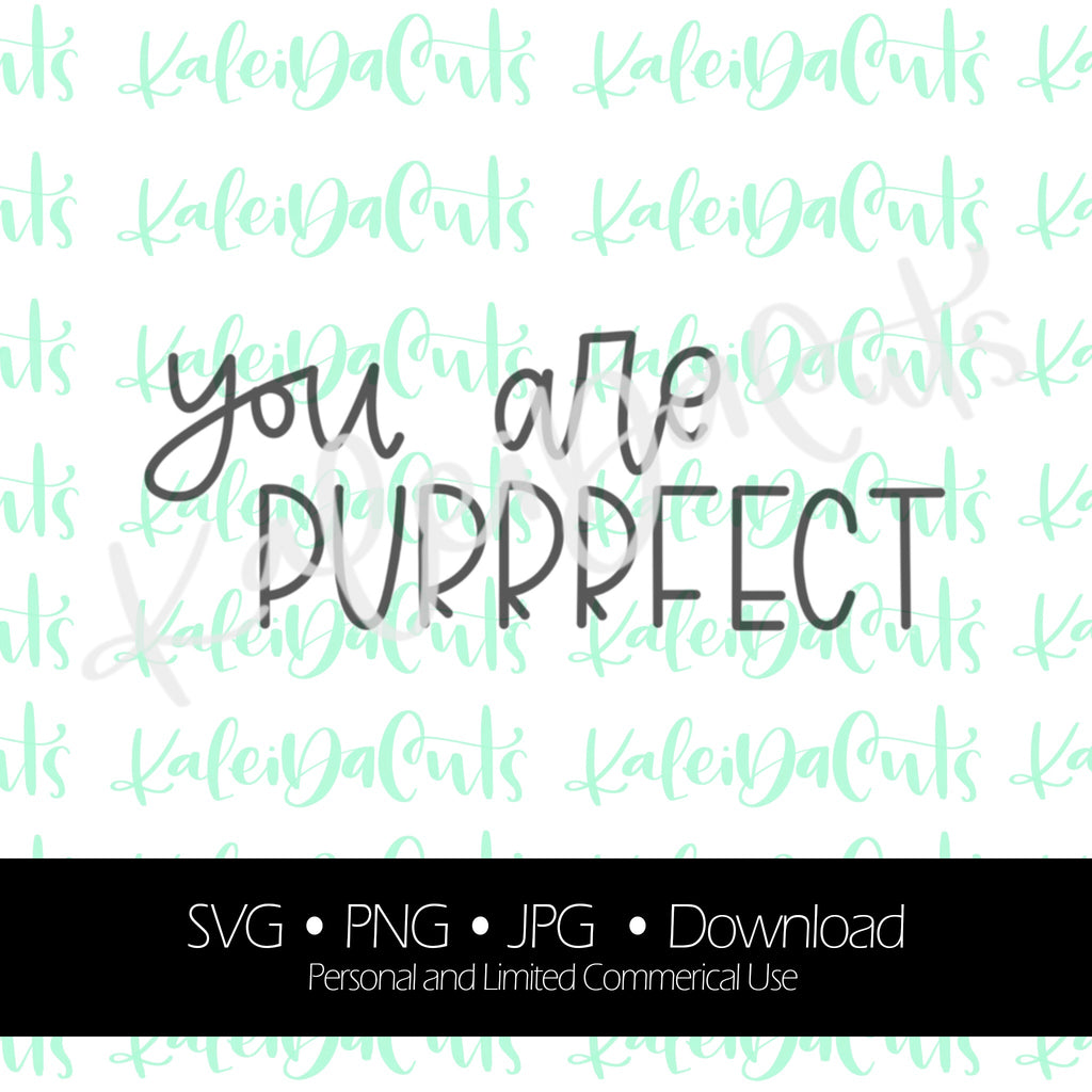 You Are Purrrfect Digital Download.