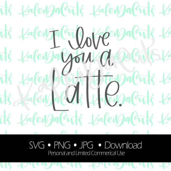 Love You a Latte 2 Digital Download. SVG.