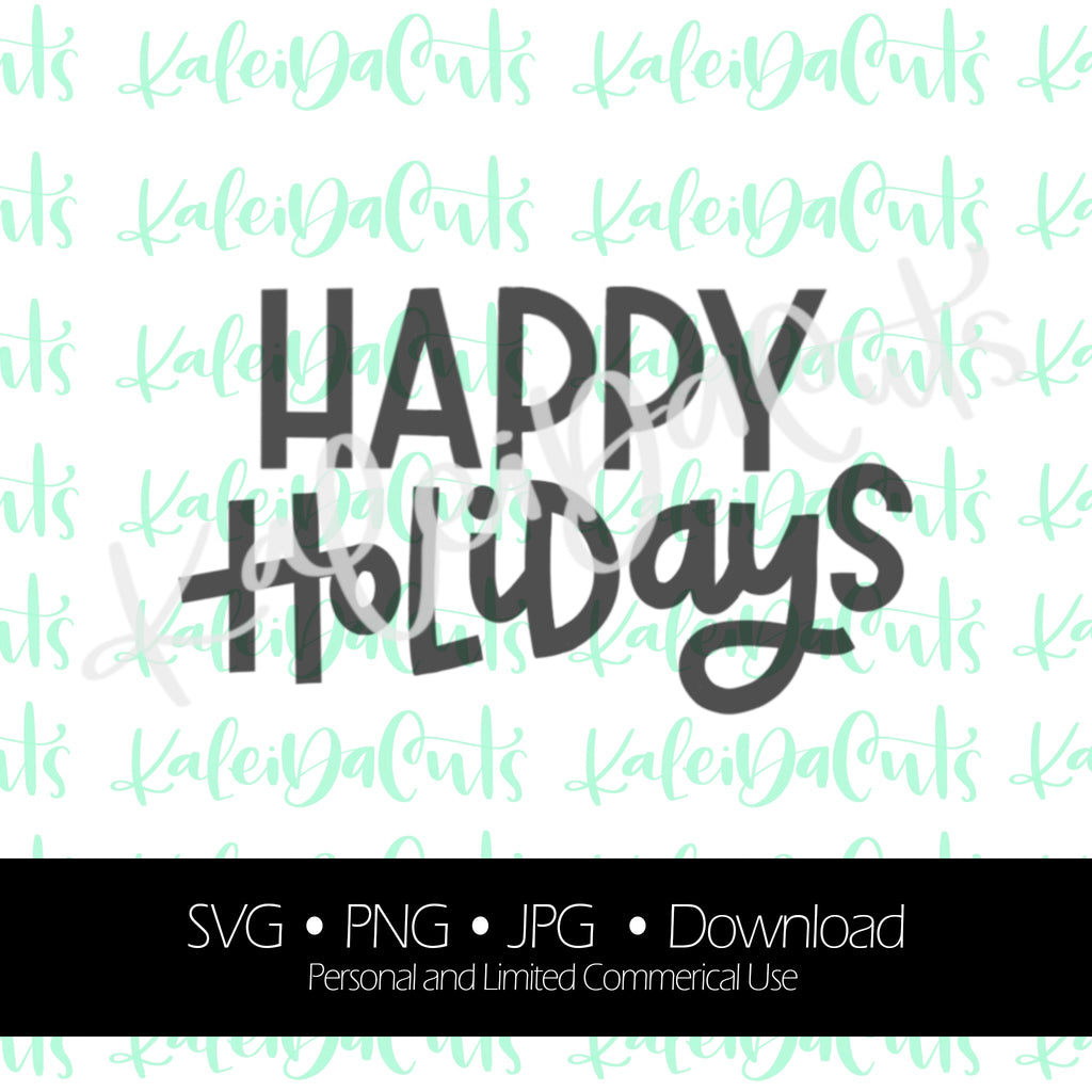 Happy Holidays Digital Download. KaleidaCuts Lettering.