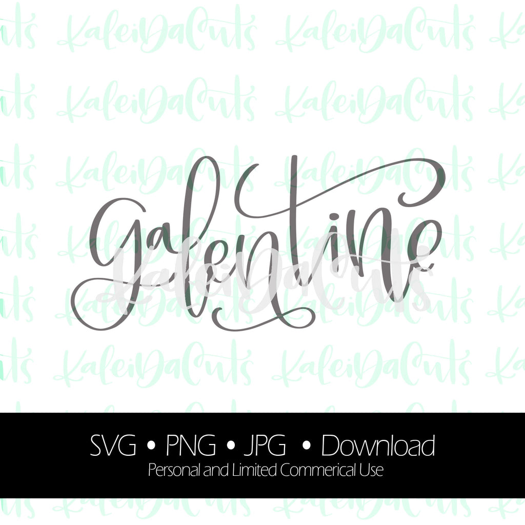 Galentine Lettering. SVG. Personal and Limited Commercial Use. KaleidaCuts Handlettering.