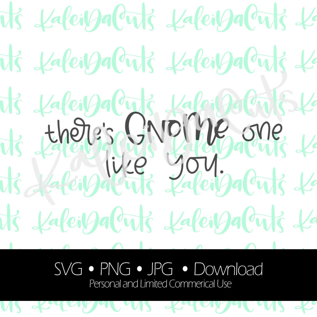There's Gnome One Like You. Digital Download. SVG.