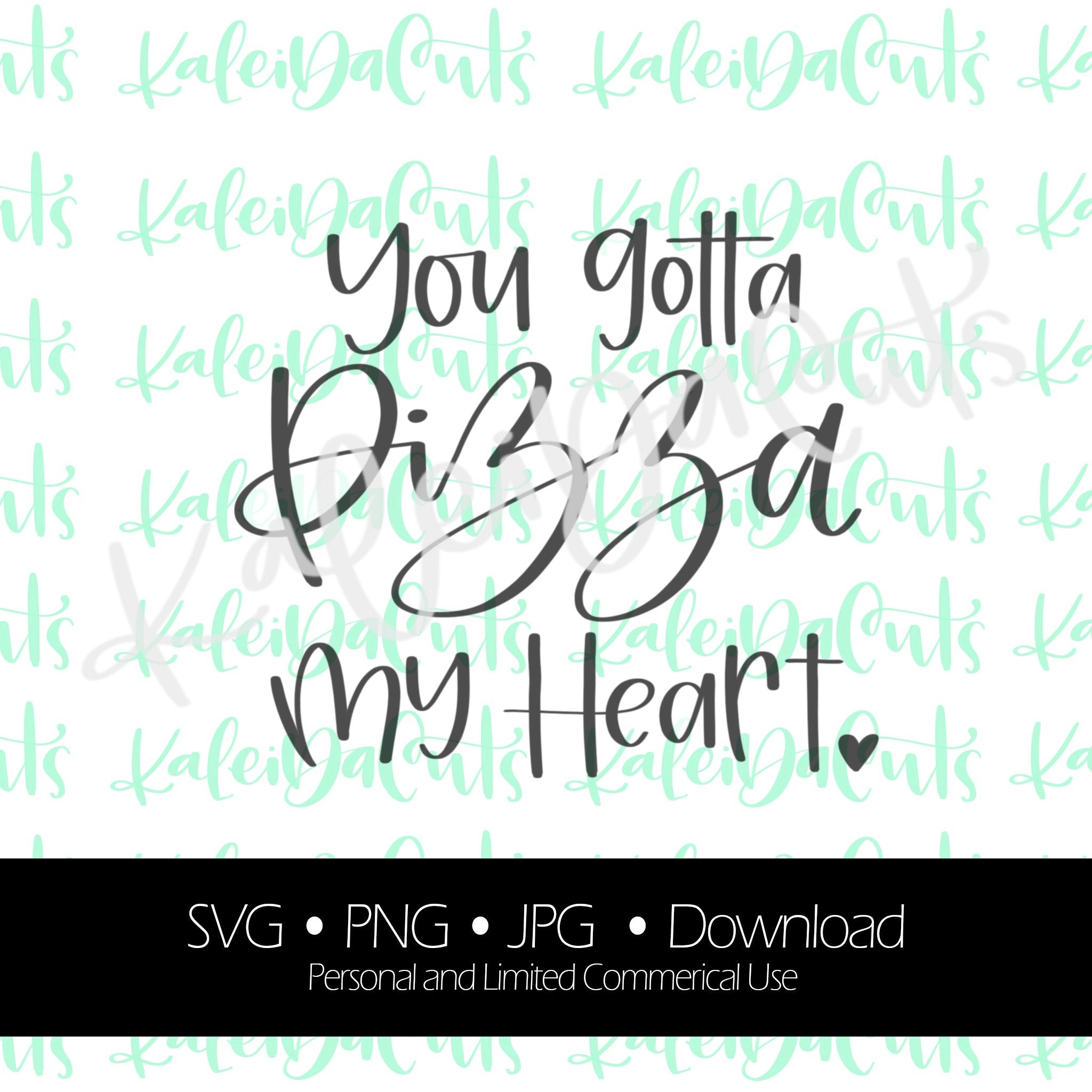 PERSONAL use only Valentine/'s day You got a PIZZA my heart Digital Stencil instant download