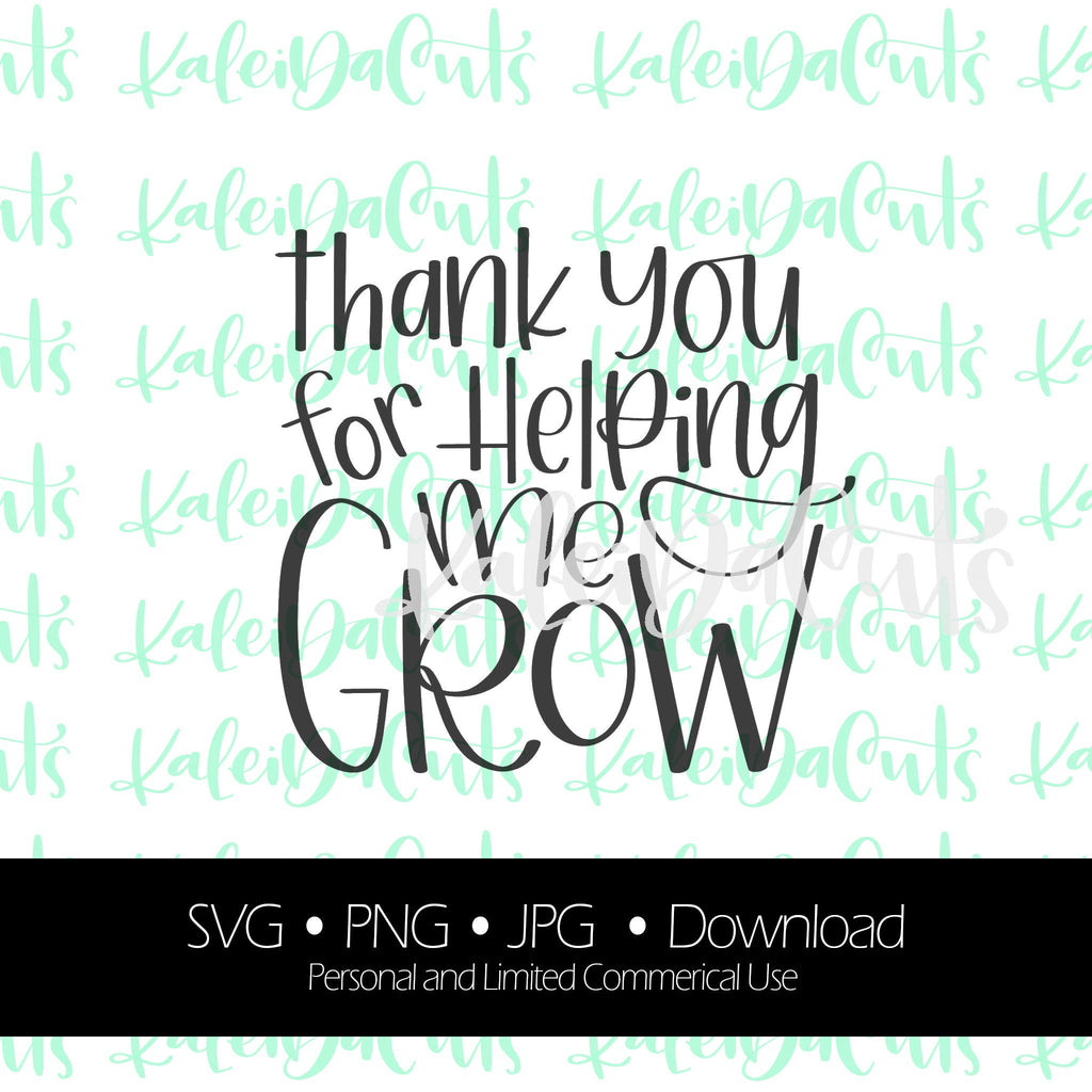Thank You for Helping Me Grow Digital Download.
