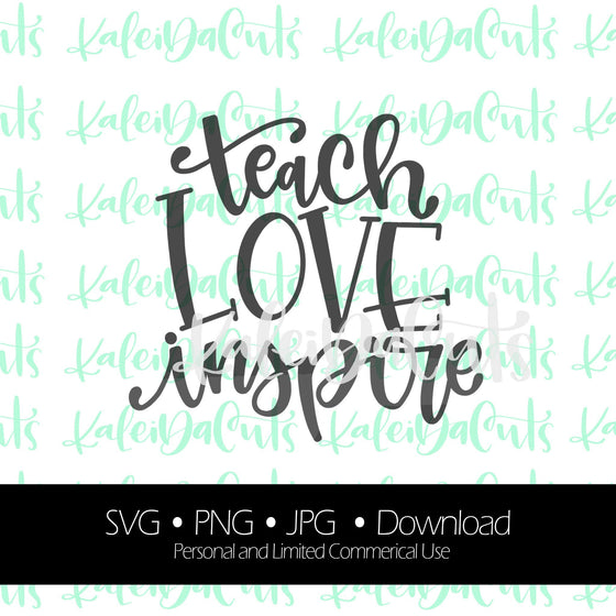 Teach Love Inspire Digital Download.