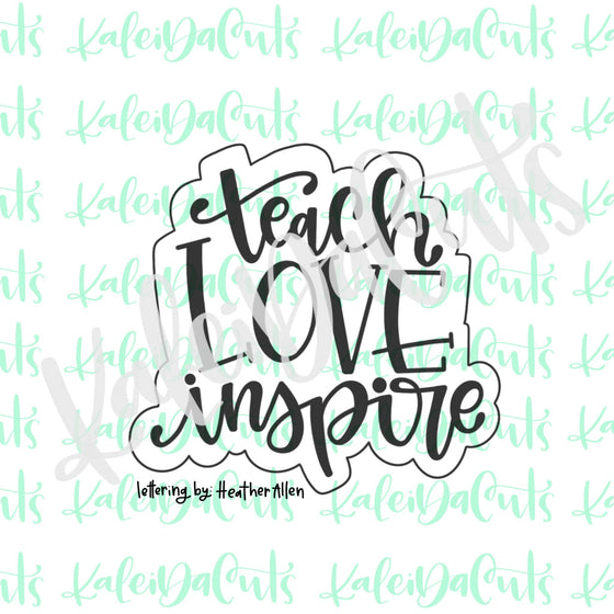 Teach Love Inspire Cookie Cutter