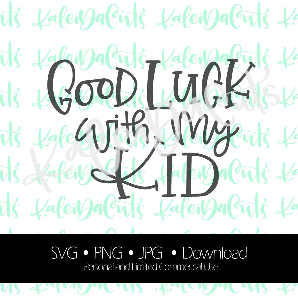 Good Luck with my Kid Digital Download.