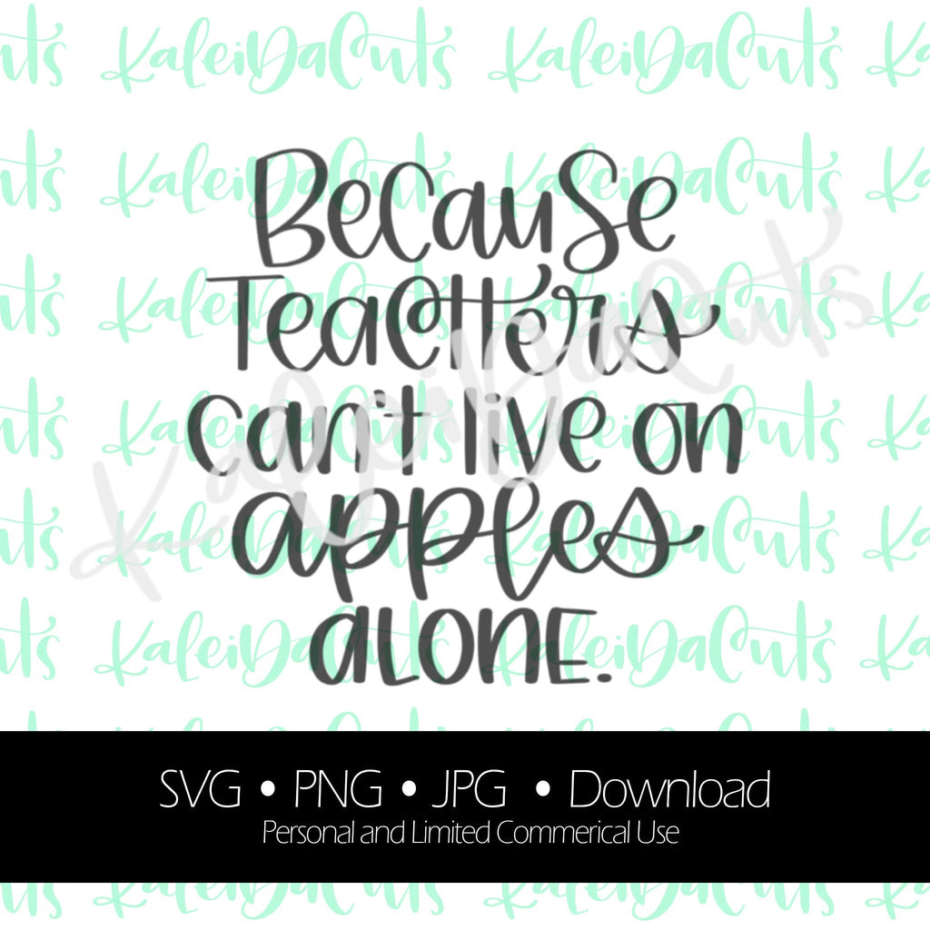 Because Teachers Can't Live on Aples Alone Digital Download.