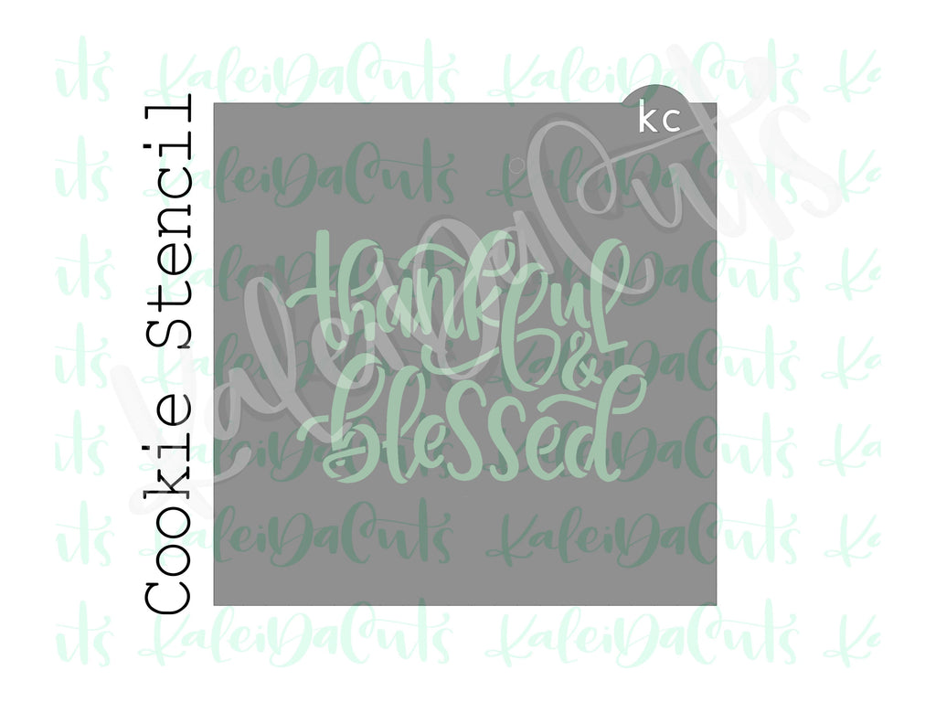 Thankful and Blessed Stencil - 4""