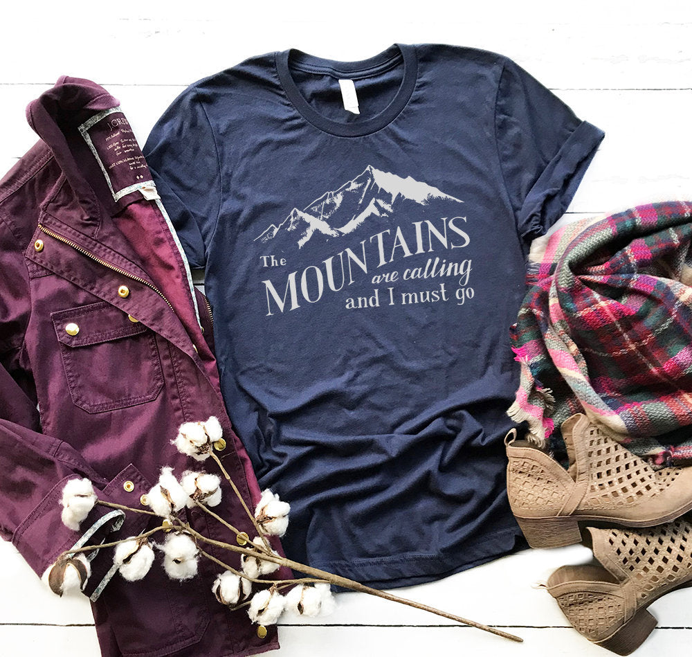 The Mountains Are Calling And I Must Go ~ T Shirt ~ John Muir ~ Hiking Shirts ~Mountain