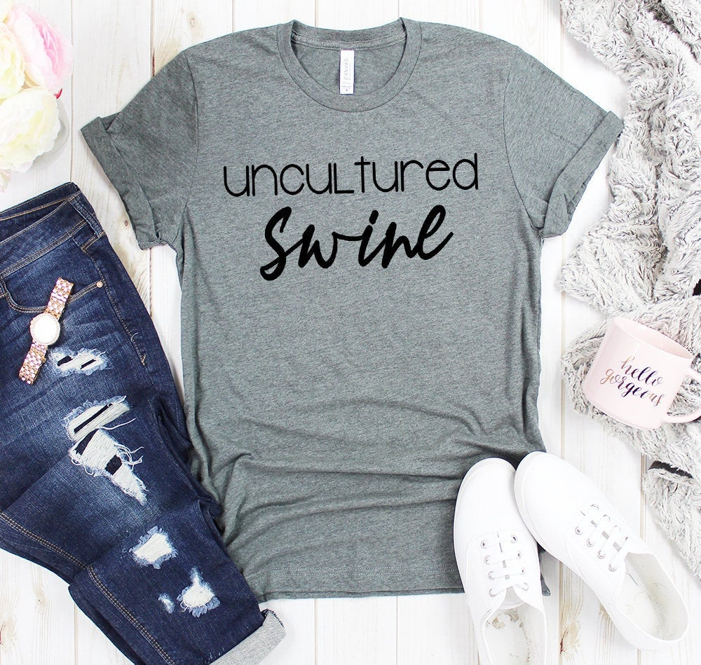 Womens Uncultured Swine Shirt Funny Trending Gift For Women Men Friend Best Friend Bachelorette mom dad tshirts fun tees