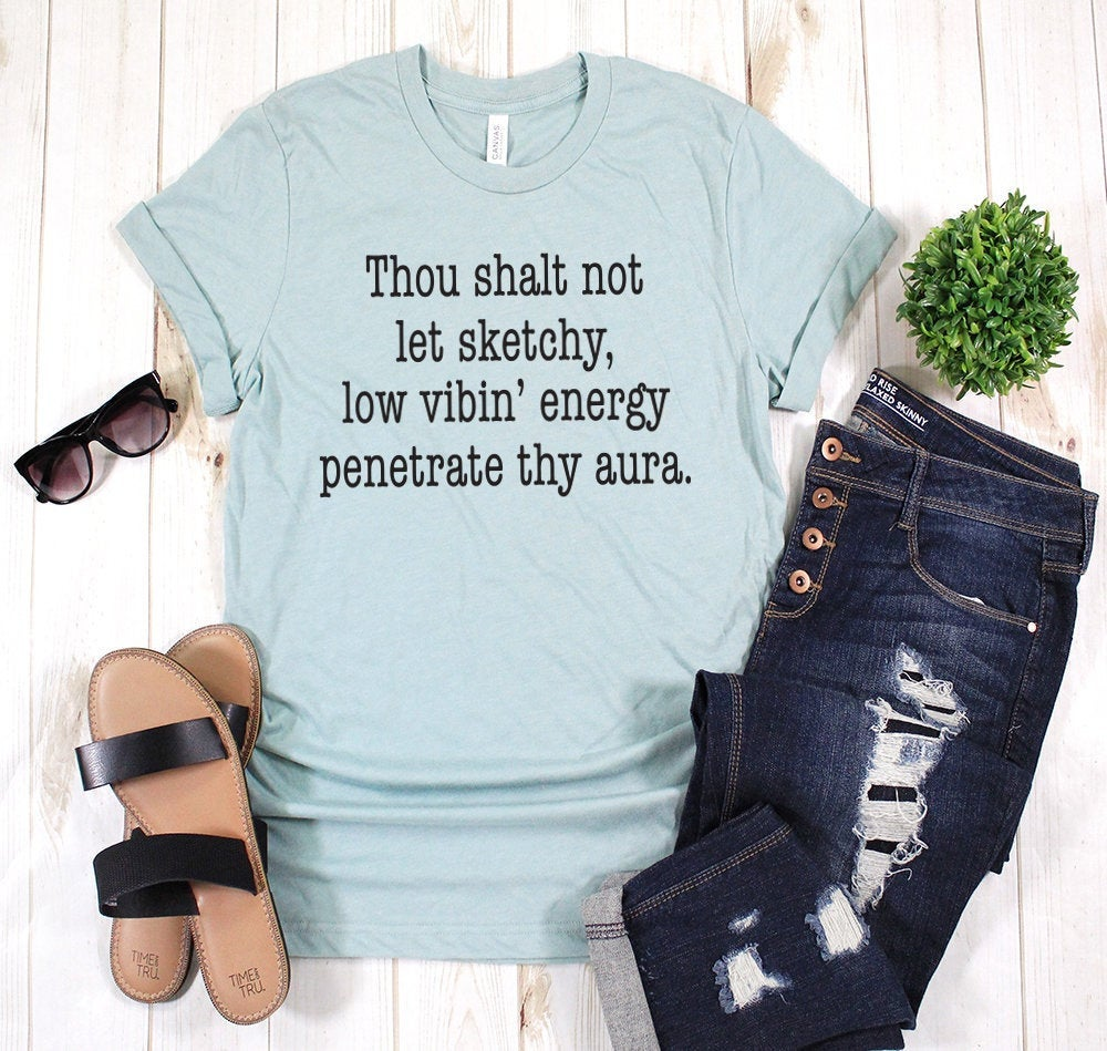 Thou Shalt Not Let Sketchy Low Vibin Cute Quote Funny Inspirational Trending T-shirt Tees Shirt Mens and Womens Free Shipping