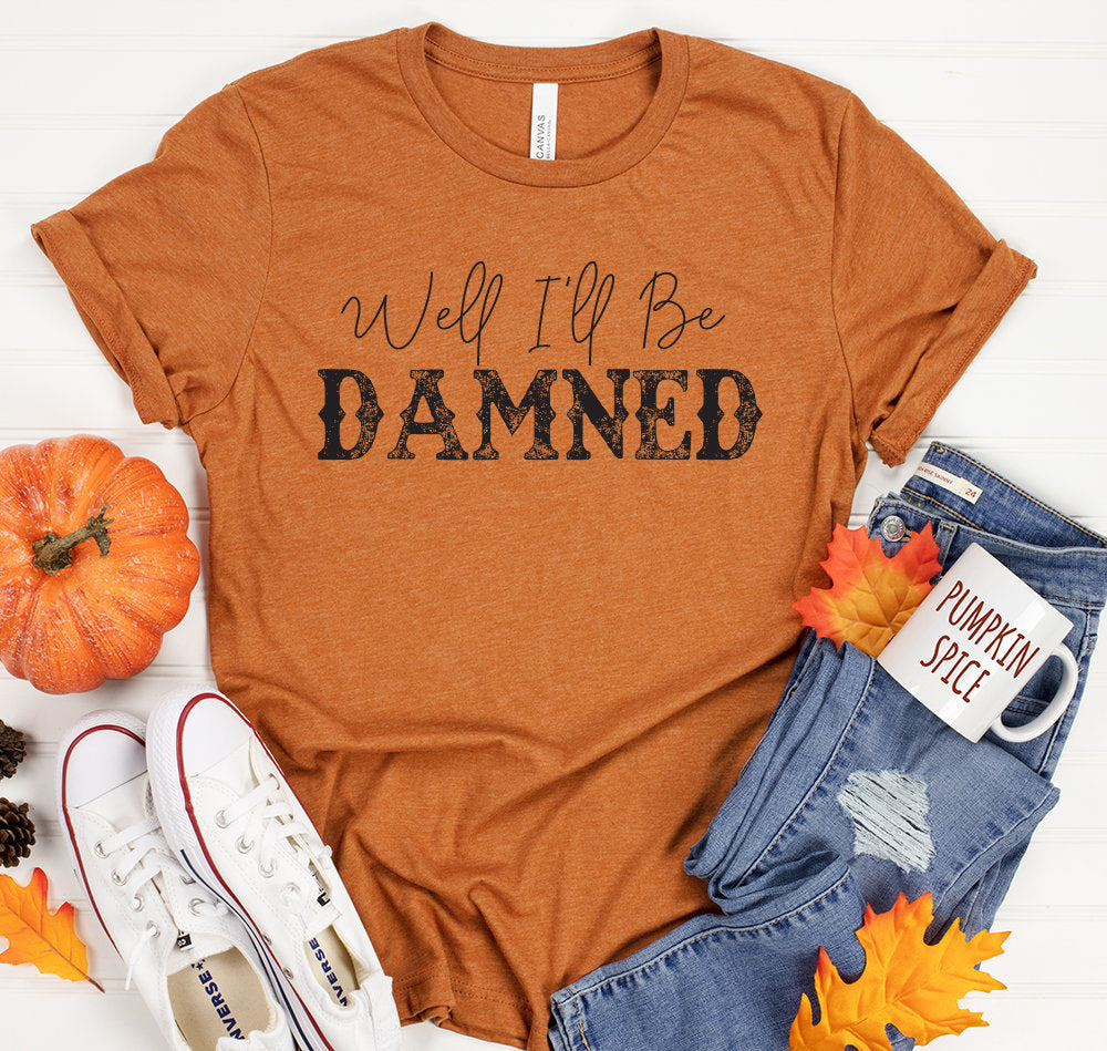 Country Music Concert Shirt - Well I'll Be Damned - Southern - Shirt For Country Music Fan - Gift Tees Tshirts Tops - Southern - girls from