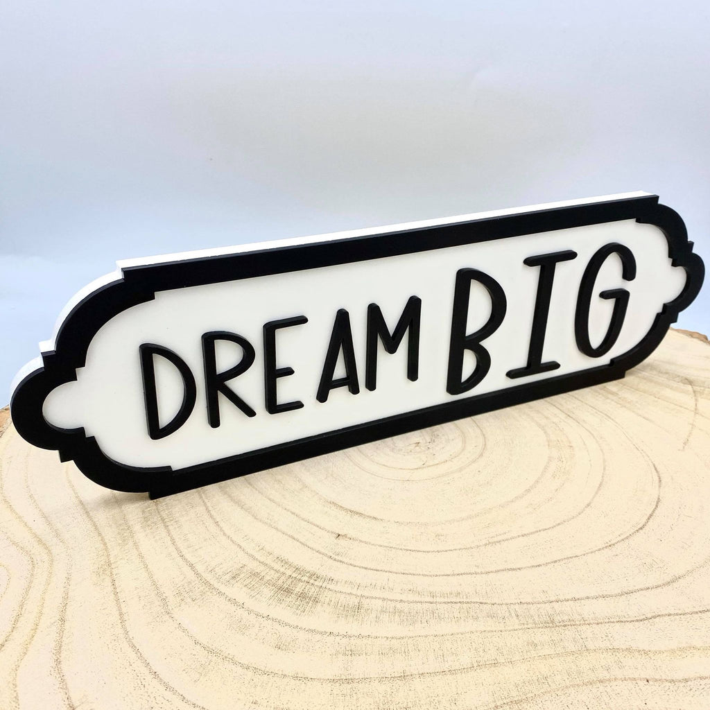 Dream Big. Small Acrylic Street Sign. Road Sign, waterproof, indoors, outdoors, freestanding