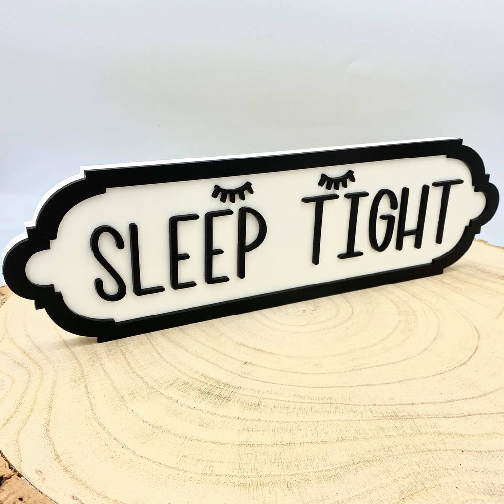 Sleep Tight.  Small Acrylic Street Sign. Road Sign, waterproof, indoors, outdoors, freestanding