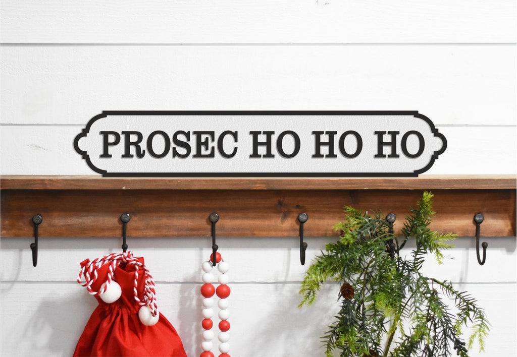PROSEC HO HO HO Christmas Sign  Acrylic Street Sign. Road Sign, waterproof, indoors, outdoors, freestanding.
