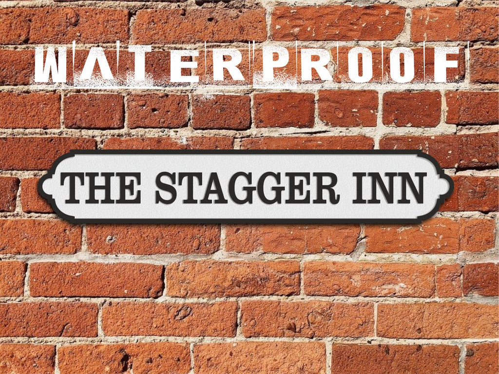 THE STAGGER INN,  Large Acrylic Street Sign. Road Sign, waterproof, indoors, outdoors, freestanding, personalised sign