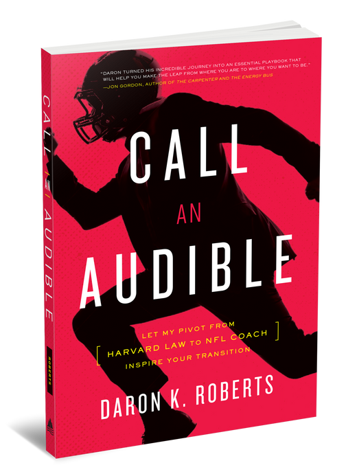 Call An Audible by Former NFL Coach Daron K. Roberts