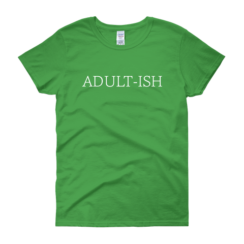 Adult-ish - Women's short sleeve t-shirt - Creature Collective