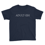 Adult-ish - Youth Short Sleeve T-Shirt