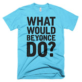 What Would Beyonce Do? Black Print - Short sleeve men's t-shirt