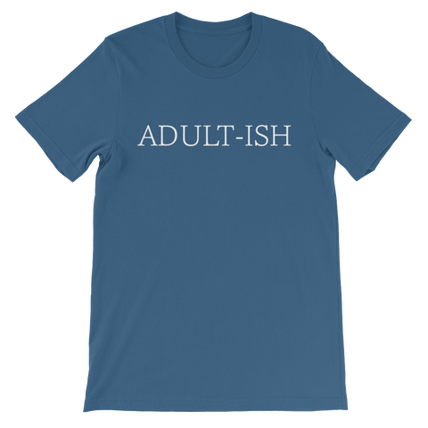 Adult-ish - Unisex short sleeve t-shirt