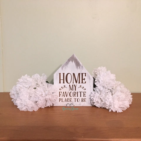 Home My Favorite Place to Be | House Shaped Sign