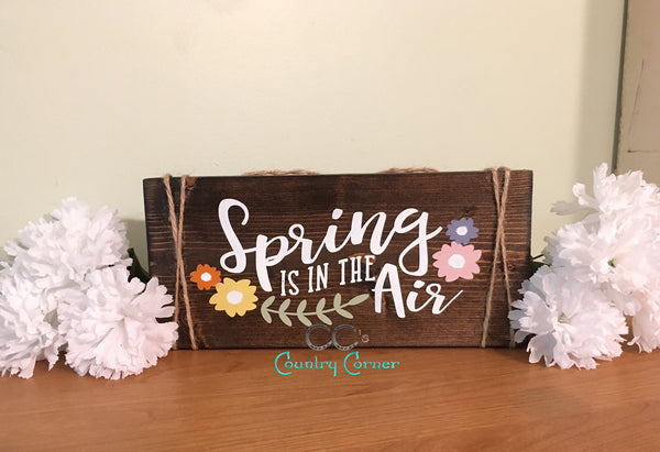 Spring is in the Air | Wood Sign