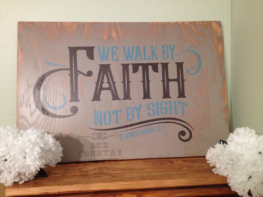 "We Walk by Faith Not by Sight 16"" X 24"" Wood Sign"