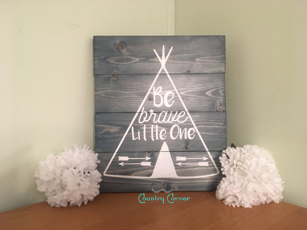 "Be Brave Little One | Pallet Wood Sign | 14"" x 12"""