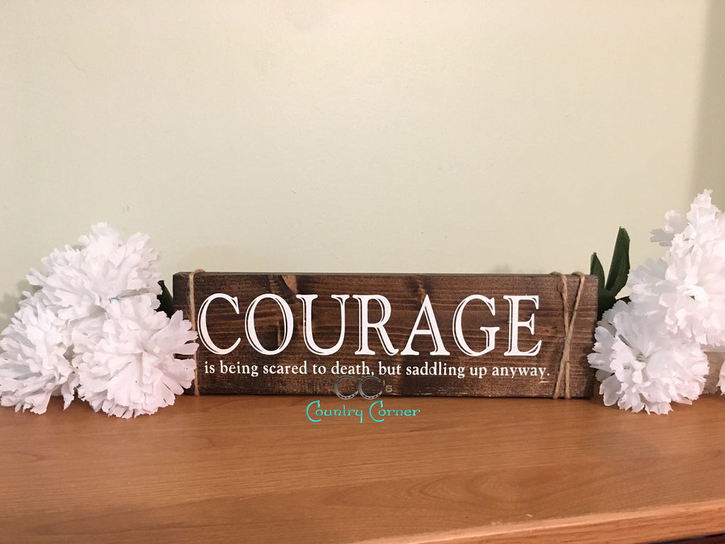 Courage Wood Sign