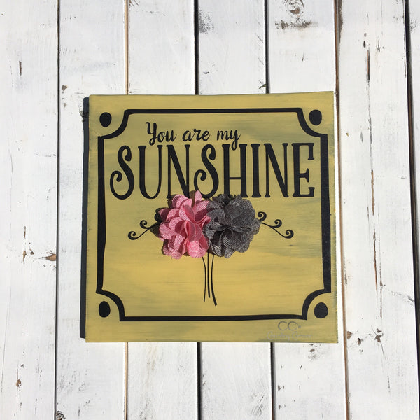 You are my Sunshine Wood Sign with Flowers