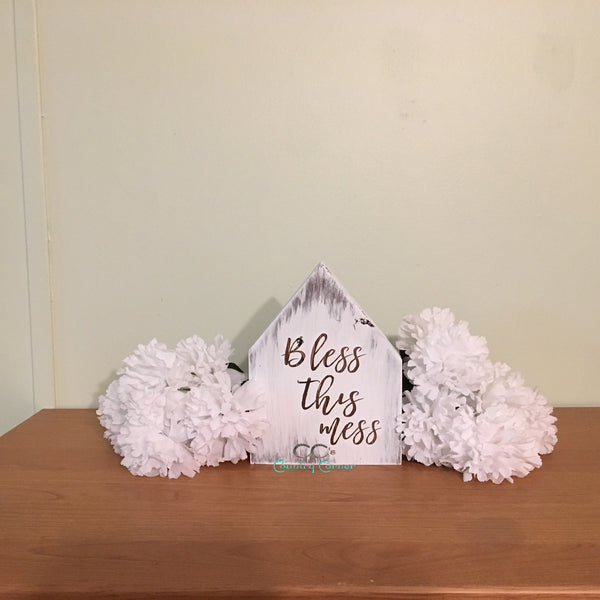 Bless this Mess | House Shaped Sign