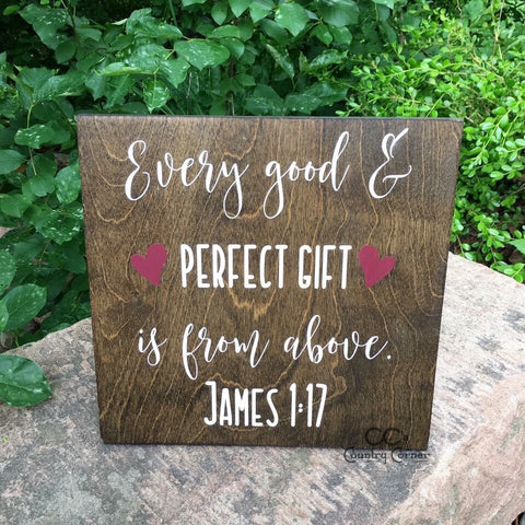 Every Good & Perfect Gift Wood Sign