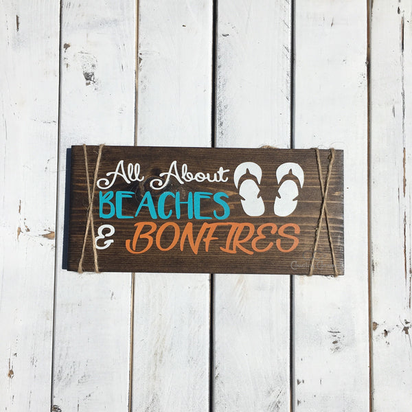 Beaches & Bonfires Wood Sign