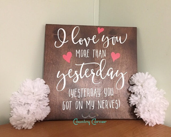 "I Love You More Than Yesterday l Wood Sign l 12"" x 12"""