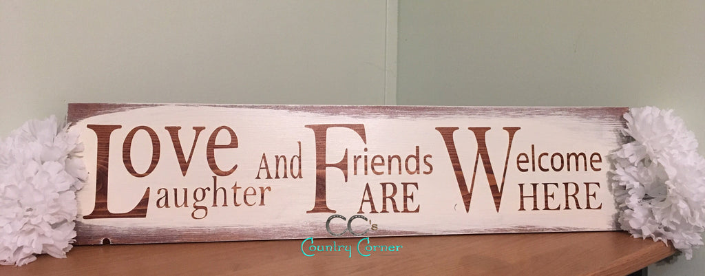 Love Laughter & Friends Welcome Sign