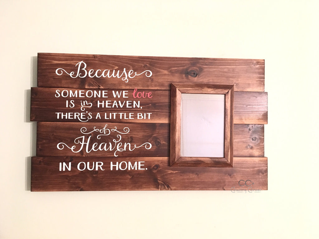 Rustic Picture Frame, Because Someone We Love is in Heaven