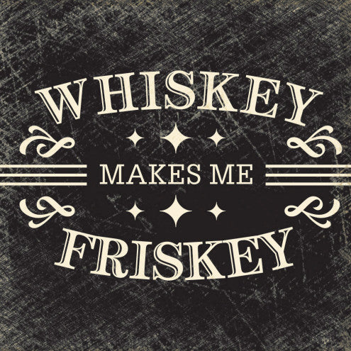Whiskey Makes Me Frisky Paper Cocktail Napkin