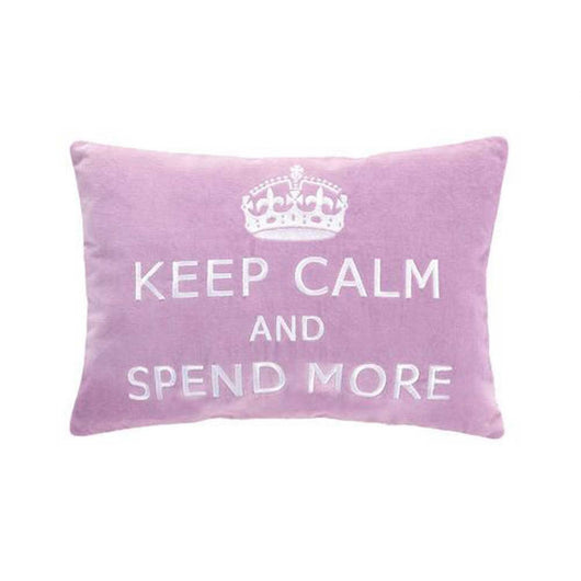 Keep Calm and Spend More Pillow